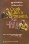 Cook Like A Peasant, Eat Like A King - Maria Luisa Scott, Jack Denton Scott