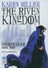 The Riven Kingdom - Karen Miller, Josephine Bailey