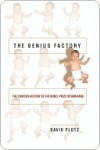 The Genius Factory: The Curious History of the Nobel Prize Sperm Bank - David Plotz