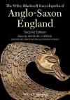 The Wiley Blackwell Encyclopedia of Anglo-Saxon England - Michael Lapidge, John Blair, Simon Keynes, Donald Scragg