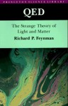 QED: The Strange Theory of Light and Matter - Richard P. Feynman