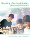 Becoming a Teacher of Reading: A Developmental Approach - Susan Davis Lenski