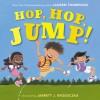 Hop, Hop, Jump! - Lauren Thompson, Jarrett J. Krosoczka
