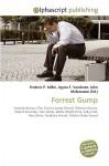 Forrest Gump - Agnes F. Vandome, John McBrewster, Sam B Miller II