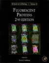 Methods in Cell Biology, Volume 85: Fluorescent Proteins - Kevin F. Sullivan