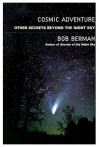 Cosmic Adventure: Other Secrets Beyond the Night Sky - Bob Berman