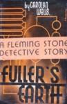 Fuller's Earth - Carolyn Wells
