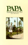 Papa; Hemingway in Key West - James McLendon