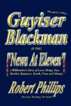 Guyiser Blackman Is the News at Eleven - Robert Phillips