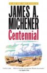 Centennial: A Novel - James A. Michener