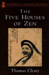 Five Houses of Zen - Thomas Cleary