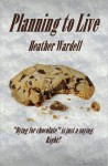 Planning to Live (Toronto #3) - Heather Wardell