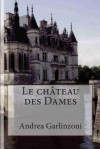 Le Chateau Des Dames - Dan Hill, Andrea Garlinzoni