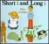 Short 'i' and Long 'i' Play a Game - Jane Belk Moncure