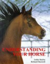 Understanding Your Horse: How To Overcome Common Behaviour Problems - Lesley Bayley, Richard Maxwell
