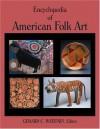 Encyclopedia of American Folk Art - Lee Kogan, Gerard C. Wertkin