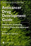 Anticancer Drug Development Guide (Cancer Drug Discovery and Development) (Cancer Drug Discovery and Development) - Beverly A. Teicher