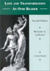 Love & Transformation: an Ovid Reader (English and Latin Edition) - Richard A. Lafleur, Ovid
