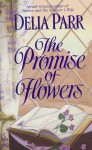 The Promise of Flowers - Delia Parr