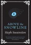 Above The Snowline - Steph Swainston