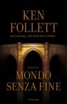 Mondo senza fine - Ken Follett