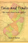 Tales and Trails: New Jersey's Places, People, and Past - Henry Skirbst