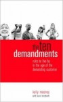 The Ten Demandments: Rules to Live By in the Age of the Demanding Customer - Kelly Mooney, Laura Bergheim