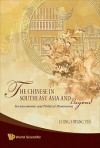 The Chinese in Southeast Asia and Beyond: Socioeconomic and Political Dimensions - Ching-Hwang Yen