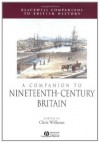 A Companion to 19th-Century Britain (Blackwell Companions to British History) - Chris Williams