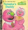 Natasha's Daddy (a First Little Golden Book) - Constance Allen, Lauren Attinello