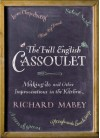 The Full English Cassoulet: Making Do In The Kitchen - Richard Mabey