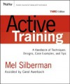 Active Training: A Handbook of Techniques, Designs, Case Examples, and Tips - Mel Silberman