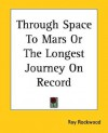 Through Space to Mars or the Longest Journey on Record - Roy Rockwood