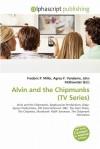 Alvin and the Chipmunks (TV Series) - Frederic P. Miller, Agnes F. Vandome, John McBrewster