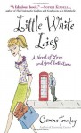 Little White Lies: A Novel of Love and Good Intentions - Gemma Townley