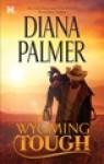 Wyoming Tough - Diana Palmer