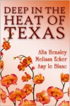 Deep in the Heat of Texas - Alta Hensley, Melissa Ecker, Amy le Blanc