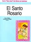 El santo rosario (San José - libros en láminas) - Lawrence G. Lovasik
