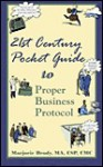 21st Century Pocket Guide to Proper Business Protocol - Marjorie Brody