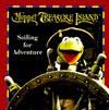 Muppet treasure island: sailing for adventure - Alison Inches