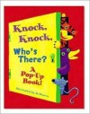 Knock, Knock, Who's There?: A Pop-Up Book! - Jo Brown