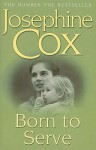 Born to Serve - Josephine Cox
