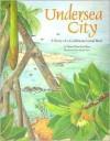 Undersea City: A Story of a Caribbean Coral Reef - Dana Meachen Rau, Katie Lee