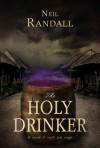 The Holy Drinker - Neil Randall