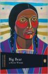 Big Bear - Rudy Wiebe, John Ralston Saul