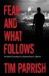 Fear and What Follows (Willie Morris Books in Memoir and Biography) - Tim Parrish