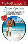 The Greek Tycoon's Defiant Bride (The Rich, the Ruthless and the Really Handsome, #2) (Harlequin Presents, #2700) - Lynne Graham