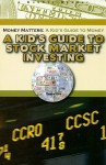 A Kid's Guide to Stock Market Investing (Robbie Readers) (Money Matters: A Kid's Guide to Money) - Tamra B. Orr