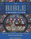 The Bible A Reader's Guide: Summaries, Commentaries, Color Coding for Key Themes - Henry Wansbrough