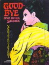 Good-Bye and Other Stories - Yoshihiro Tatsumi, Bernd Metz